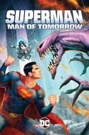 Superman Man of Tomorrow ซูเปอร์แมน บุรุษเหล็กแห่งอนาคต 2020
