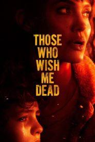 THOSE WHO WISH ME DEAD (2021) ใครสั่งเก็บตาย